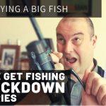 The Get Fishing Lockdown Series – Playing A Big Fish