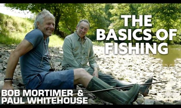 A Basic Fishing Lesson from John Bailey & Paul Whitehouse